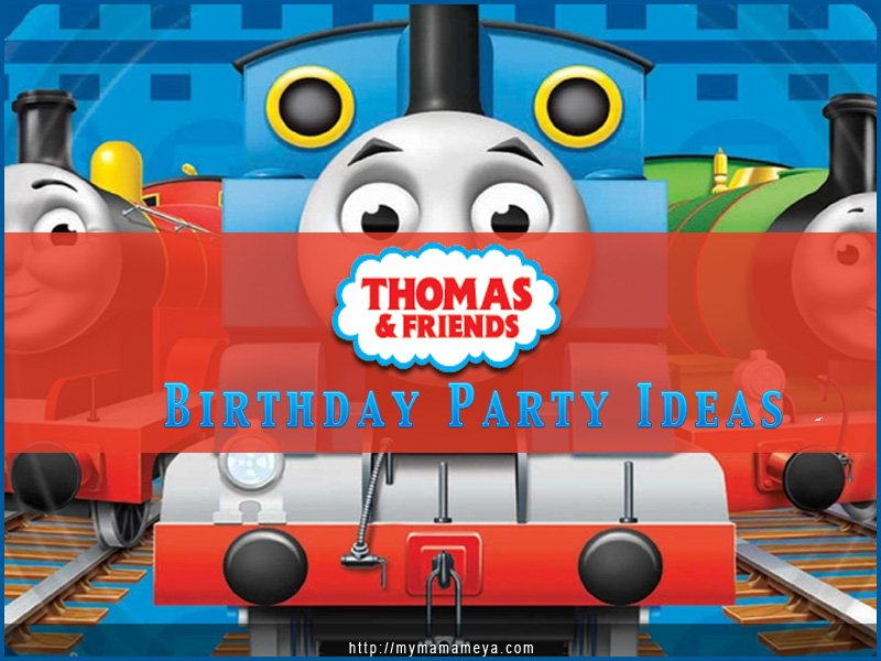 Thomas ad Friends Birthday Party Ideas